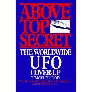 Above Top Secret The Worldwide U.F.O. Cover Up Timothy Good 9780688092023 Books