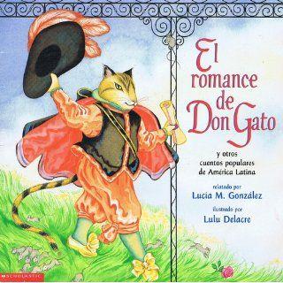 El Romance de Don Gato y Otros Cuentos Populares de America Latina: Lucia M. Gonzalez, Lulu Delacre: 9780590485388: Books