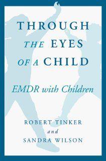 Through the Eyes of a Child (Norton Professional Books) Robert H. Tinker, Sandra A. Wilson 9780393702873 Books