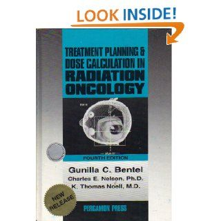 Treatment Planning and Dose Calculation in Radiation Oncology Gunilla C. Bentel, etc. 9780080343280 Books
