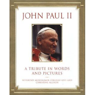 John Paul II A Tribute in Words and Pictures Virgilio Levi, Christine Allison Books