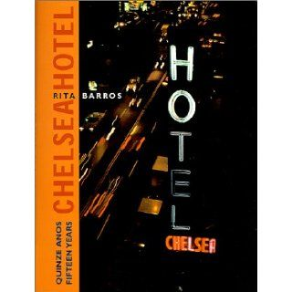 Fifteen Years: Chelsea Hotel (Portuguese and English Edition): Rita Barros: 9789729833809: Books