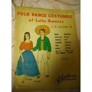 Folk dance costumes of Latin America in full color (Folk dance customs folios): Linda Cassidy:  Children's Books