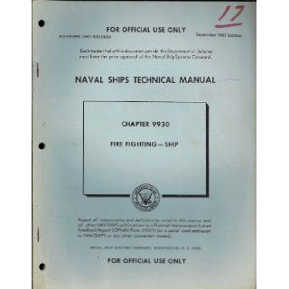 Naval Ships Technical Manual   Chapter 9930   Fire Fighting   Ship (NAVSHIPS   0901 930 0003): Naval Ship Systems Command: Books