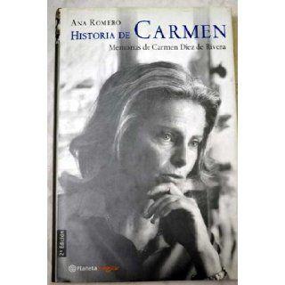 Historia De Carmen: Memorias De Carmen Diez De Rivera (Planeta Singular) (Spanish Edition): Carmen Diez De Rivera, Ana Romero: 9788408043881: Books