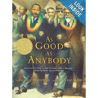 As Good as Anybody Martin Luther King and Abraham Joshua Heschel's Amazing March Toward Freedom Richard Michelson, Raul Colon 9780375833359 Books
