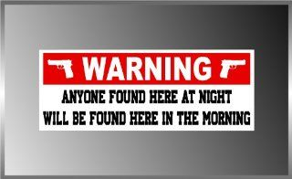 "Warning Sign Anyone Found Here Funny Pro Gun NRA Vinyl Decal Bumper Sticker 3""x8"": Everything Else"