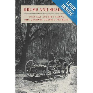 Drums and Shadows: Survival Studies among the Georgia Coastal Negroes: Georgia Writers' Project, Muriel Bell, Malcolm Bell Jr., Charles Joyner: 9780820308517: Books