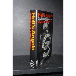 Hell's Angels: The Strange and Terrible Saga of the Outlaw Motorcycle Gangs: Hunter S Thompson: Books