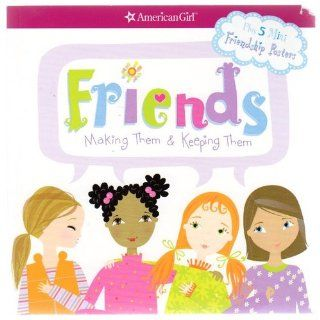 Friends: Making Them & Keeping Them (American Girl): Patti Kelley Criswell, Stacy Peterson: 9781593691547:  Kids' Books
