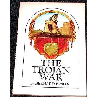 The Trojan War: Bernard Evslin: 9780590030960: Books