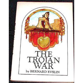The Trojan War: Bernard Evslin: 9780590030960: Books