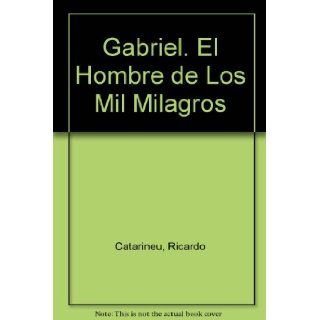 Gabriel (Spanish Edition): Ricardo Catarineu: 9789501780222: Books