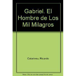 Gabriel (Spanish Edition): Ricardo Catarineu: 9789501780222: Books