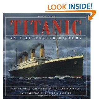 Titanic An Illustrated History Don Lynch 9780785819721 Books