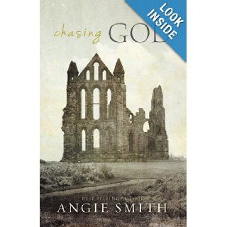 Chasing God: Angie Smith: 9781433676611: Books