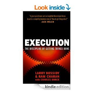 Execution: The Discipline of Getting Things Done eBook: Larry Bossidy: Kindle Store