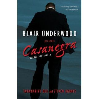Casanegra: A Tennyson Hardwick Novel (A Tennyson Hardwick Story): Blair Underwood, Steven Barnes, Tananarive Due: Books