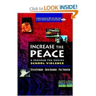 Increase the Peace: A Program for Ending School Violence (9780325009520): Steven Gevinson, David Hammond, Phil Thompson: Books