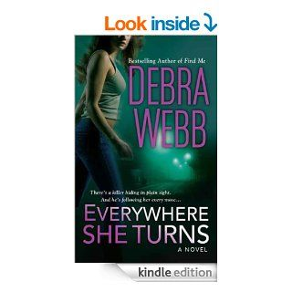 Everywhere She Turns   Kindle edition by Debra Webb. Mystery & Suspense Romance Kindle eBooks @ .