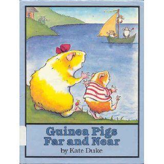 Guinea Pigs Far and Near: Kate Duke: 9780525441120: Books