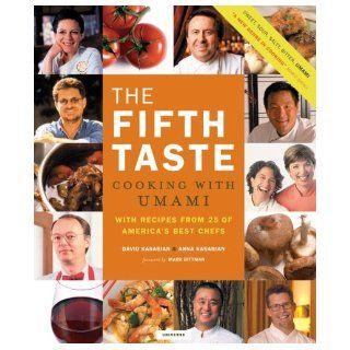 The Fifth Taste Cooking with Umami Anna Kasabian, David Kasabian 9780789313560 Books