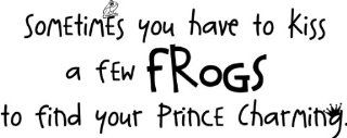 Sometimes You Have To Kiss A Few Frogs To Find Your Prince Charming wall saying vinyl lettering art decal quote sticker home decal   Wall Decor Stickers