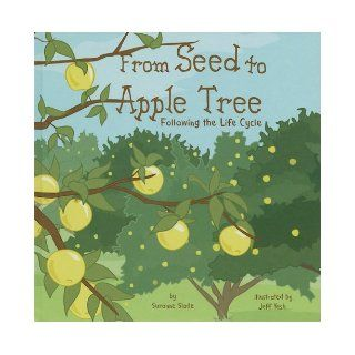 From Seed to Apple Tree: Following the Life Cycle (Amazing Science: Life Cycles): Suzanne Slade, Jeff Yesh: 9781404851597: Books