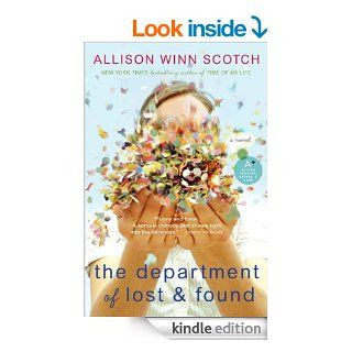 The Department of Lost & Found   Kindle edition by Allison Winn Scotch. Literature & Fiction Kindle eBooks @ .