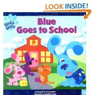 Blue Goes to School (Blue's Clues): Angela C. Santomero, David B. Levy: 9780689832802: Books