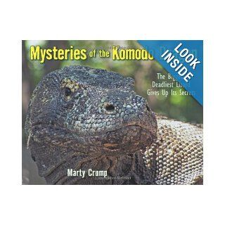 Mysteries of the Komodo Dragon: The Biggest, Deadliest Lizard Gives Up Its Secrets: Marty Crump Ph.D: 9781590787571: Books