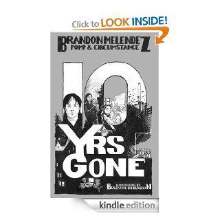 Ten Years Gone: Pomp and Circumstance eBook: Brandon Melendez, Serena Abraham, Benjamin Silberstein: Kindle Store