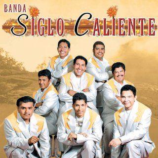 Banda Siglo Caliente (Porque No Te Has Ido): Music