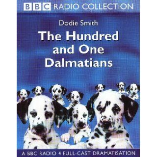 Hundred and One Dalmatians (BBC Radio Collection): Dodie Smith, Martin Booth, Dorothy Tutin, Patricia Hodge, Joan Sims, Simon Williams, Margaret Courtenay, Brenda Blethyn, Nicky Henson, Sheila Steafel: 9780563389736: Books