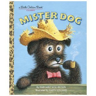 Mister Dog: The Dog Who Belonged to Himself (A Little Golden Book): Margaret Wise Brown, Garth Williams: 9780307103369: Books