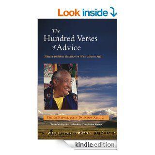 The Hundred Verses of Advice: Tibetan Buddhist Teachings on What Matters Most eBook: Dilgo Khyentse Rinpoche, Padama Sangye, Padmakara Translation Group: Kindle Store