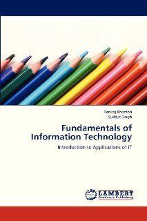 Fundamentals of Information Technology Introduction to Applications of IT (9783659330889) Pankaj Bhambri, Sukhjit Singh Books