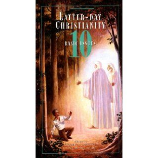 Latter Day Christianity: 10 Basic Issues: Robert L. Millet, Noel B. Reynolds, Larry E. Dahl: 9780934893329: Books