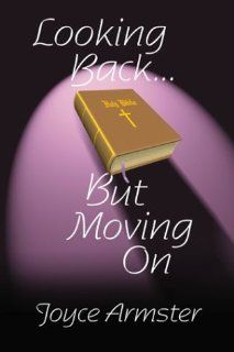 Looking Backbut Moving On: Joyce Armster: 9780805962017: Books
