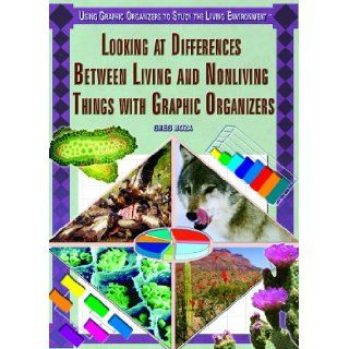 Looking at Differences Between Living And Nonliving Things With Graphic Organizers (Using Graphic Organizers to Study the Living Environment): Greg Roza: 9781404206113:  Kids' Books
