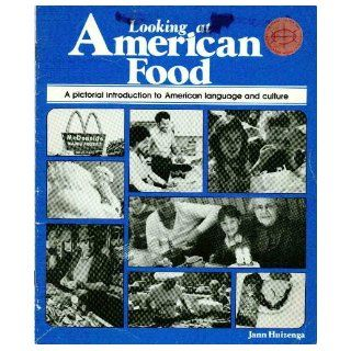Looking at American Food a Pictorial Introduction to American Language and Culture Jann Huizenga, Kim Crowley Books