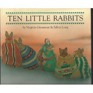 Ten Little Rabbits Virginia Grossman 9780877015529 Books