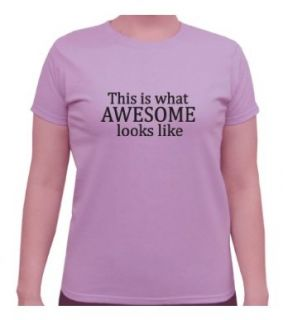 This is What Awesome Looks Like Adult Woman's Orchid T shirt: Clothing