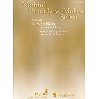 LEANN RIMES Nothin' 'Bout Love Makes Sense Piano Vocal Lyrics Guitar Chords Gary Burr, Kylie Sackley Joel Feeney Books