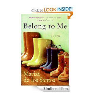 Belong to Me eBook: Marisa de los Santos: Kindle Store
