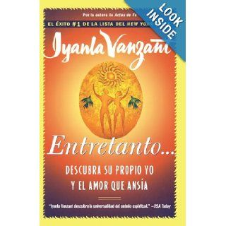 Entretanto(in the meantime, spanish) : Descubra Su Propio Yo y el Amor que Ansia: Iyanla Vanzant: 9780684870922: Books