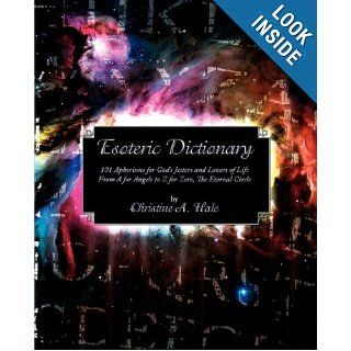 Esoteric Dictionary Christine A Hale 9781882918058 Books