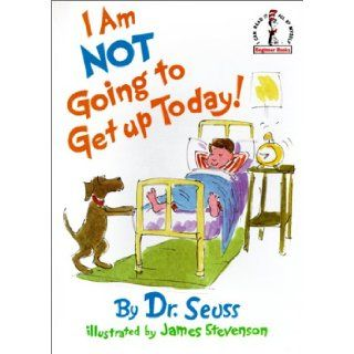 I Am Not Going To Get Up Today (Turtleback School & Library Binding Edition) (I Can Read It All by Myself Beginner Books (Prebound)) (9780785772880): Dr. Seuss, James Stevenson: Books