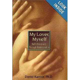 My Lover, Myself: David Kantor: 9781573221405: Books