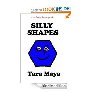 Silly Shapes (Picture Book for Children) (A Nearly Naughty Early Reader)   Kindle edition by Tara Maya. Professional & Technical Kindle eBooks @ .
